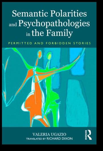 semantic polarities and psychopathologies in the family ugazio valeria